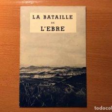 Militaria: RARISIMA PUBLICACIÓN FRANCESA SOBRE LA BATALLA DEL EBRO A.I.E. PARIS. Lote 246304740