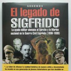 Militaria: EL LEGADO DE SIGFRIDO:AYUDA MILITAR ALEMANA AL EJÉRCITO NACIONAL EN LA GUERRA CIVIL ESPAÑOLA. NUEVO. Lote 251576200