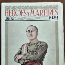 Militaria: HÉROES Y MÁRTIRES 1936-1939 - REVISTA ESPECIAL JULIO 1939 DE EL NACIONAL SINDICALISTA - MUY RARA. Lote 263088475