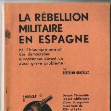 Militaria: LIBRO EN FRANCÉS LA REBELIÓN MILITAIRE EN ESPAGNE DE CEFERINO GONZÁLEZ, BRUSELAS 1936. Lote 269817828