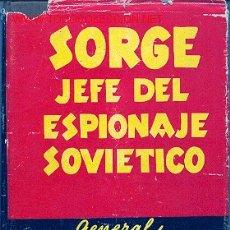 Militaria: 1954. SORGE, JEFE DEL ESPIONAJE SOVIETICO.. Lote 189074