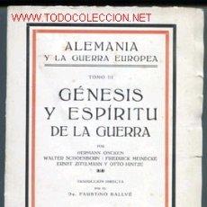 Militaria: ALEMANIA Y LA GUERRA EUROPEA - TOMO III - GÉNESIS Y ESPÍRITU DE LA GUERRA, POR H. ONCKEN Y O. HINTZE. Lote 26800179