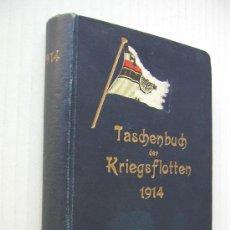 Militaria: TASCHENBUCH DER KRIEGSFLOTTEN 1914 LIBRO DE IDENTIFICACIÓN DE LAS ARMADAS USADO U-BOOT KRIEGSMARINE. Lote 26970417