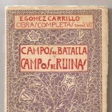 Militaria: CAMPOS DE BATALLA Y CAMPOS DE RUINAS .- E. GÓMEZ CARRILLO //// (PRIMERA GUERRA MUNDIAL). Lote 26901955