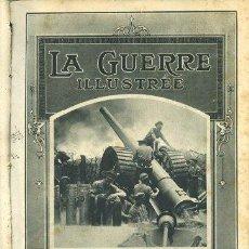 Militaria: LA GUERRE ILLUSTRÉE 1916 1917 1918 EL CENTINELA DE LOS MARES/ DETRÁS DE LA LINEA DE FUEGO. Lote 26108282