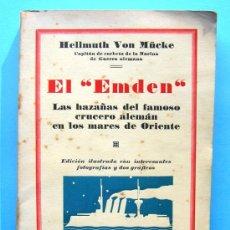 Militaria: EL EMDEN - HELLMUTH VON MUCKE - CON BASTANTES ILUSTRACIONES - PRIMERA EDICIÓN. Lote 17213608