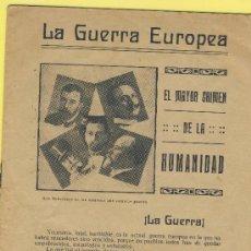Militaria: LA GUERRA EUROPEA -EL MAYOR CRIMEN DE LA HUMANIDAD -LA GUERRA-16 PAG.. Lote 29232687