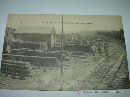 ANTIGUA POSTAL.....DEPOSITO DE MUNICIONES CERCA DEL FRENTE FRANCES. (Militar - I Guerra Mundial)