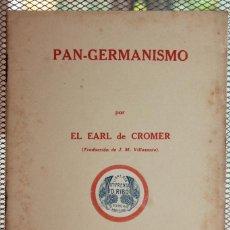 Militaria: PAN-GERMANISMO POR EL EARL DE CROMER. TRADUCTOR J.M. VILLASANTE.16 PÁGINAS. INF. 5 FOTOS. Lote 136055234