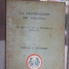 Militaria: LA DESTRUCCIÓN DE POLONIA POR ARNOLD J. TOYNBEE. 52 PÁGINAS. INF. 2 FOTOS. Lote 136056602