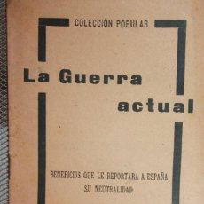 Militaria: LA GUERRA ACTUAL. BENEFICIOS QUE LE REPORTA A ESPAÑA SU NEUTRALIDAD POR ALVAR DE MUZA. 16 PG. INF.. Lote 136061822