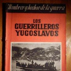 Militaria: LIBRO - LOS GUERRILLEROS YUGOSLAVOS - FRANCISCO DE VELEZ - HECHOS PRIMERA GUERRA MUNDIAL. Lote 145555254