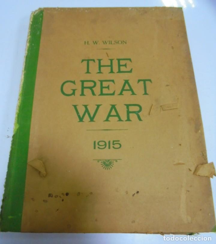 THE GREAT WAR. 1915. H.W.WILSON. DEL Nº 33 A Nº 45. HISTORIA DEL CONFLICTO DE TODA EUROPA. VER FOTOS (Militar - I Guerra Mundial)
