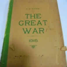 Militaria: THE GREAT WAR. 1915. H.W.WILSON. DEL Nº 33 A Nº 45. HISTORIA DEL CONFLICTO DE TODA EUROPA. VER FOTOS. Lote 149316242