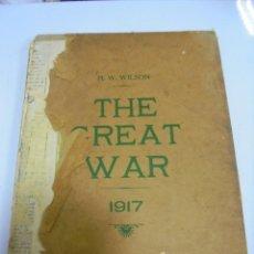 Militaria: THE GREAT WAR. 1917. H.W.WILSON. DEL Nº 151 A Nº 163. HISTORIA DEL CONFLICTO DE TODA EUROPA. VER. Lote 149317446