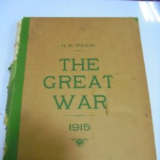 Militaria: THE GREAT WAR. 1915. H.W.WILSON. DEL Nº 46 A Nº 58. HISTORIA DEL CONFLICTO DE TODA EUROPA. VER. Lote 149319622