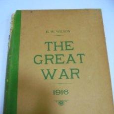 Militaria: THE GREAT WAR. 1916. H.W.WILSON. DEL Nº 98 A Nº 111. HISTORIA DEL CONFLICTO DE TODA EUROPA. VER. Lote 149321546