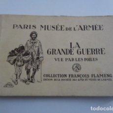 Militaria: PARIS. MUSEE DE L´ARMEE. LA GRANDE GUERRE VEU PAR LES POILUS. COLLECTION FLAMENG. CUADERNO POSTALES. Lote 195081117