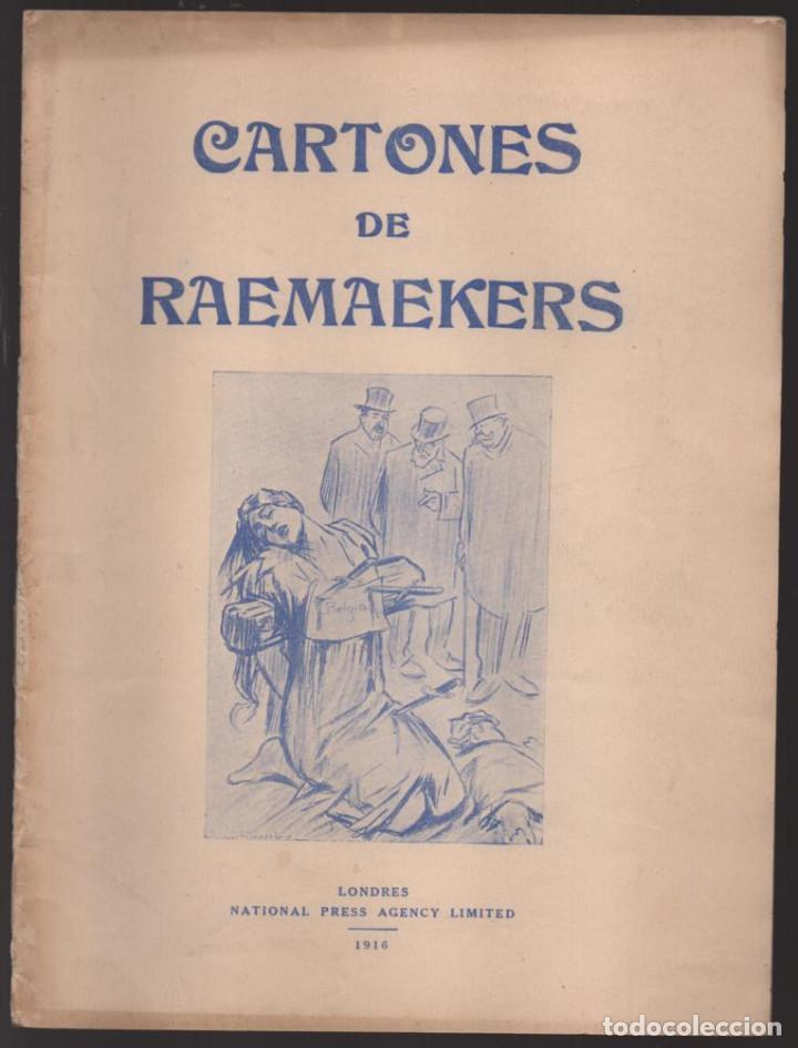 CARTONES DE RAEMAEKERS, LAS ATRCIDADES ALEMANAS.- AÑO 1916, 39 PG. VER FOTOS (Militar - I Guerra Mundial)