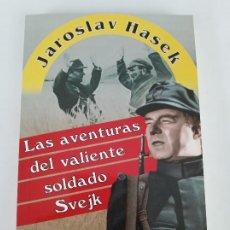 Militaria: LAS AVENTURAS DEL VALIENTE SOLDADO SVEJK, JAROSLAV HASEK, 225 GRAMOS.. Lote 81308068