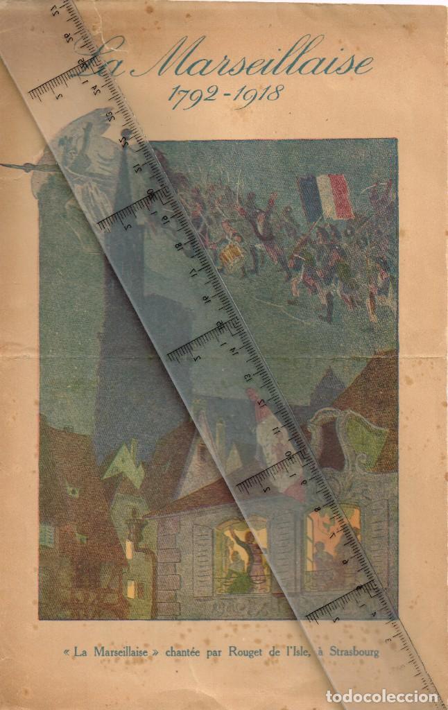 LA MARSEILLAISE 1792 1918 CHANTÉE PAR ROUGET DE L´ISLE À STRASBOURG FINAL Iª GUERRA MUNDIAL (Militar - I Guerra Mundial)