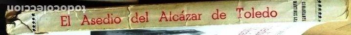 Militaria: LA DEFENSA DEL ALCAZAR DE TOLEDO EL ASEDIO DEL ALCAZAR DE TOLEDO DIARIO DE OPERACIONES Y ... - Foto 8 - 230290725