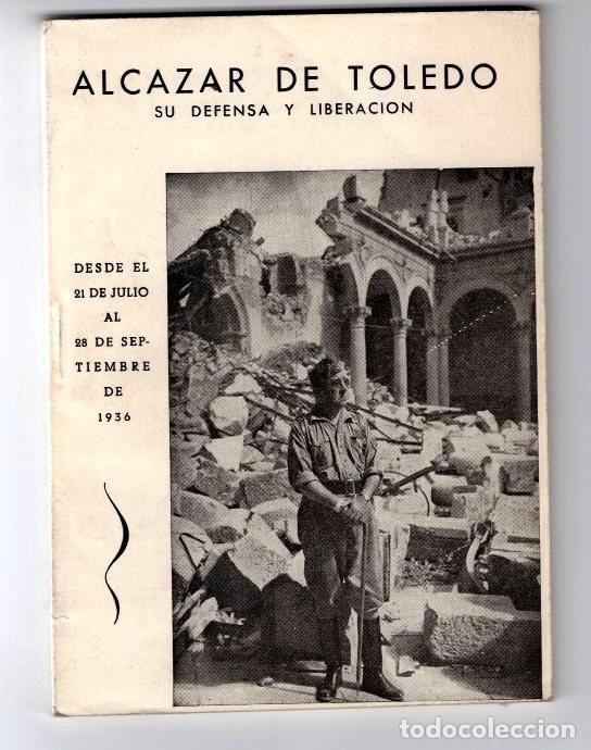 Militaria: LA DEFENSA DEL ALCAZAR DE TOLEDO EL ASEDIO DEL ALCAZAR DE TOLEDO DIARIO DE OPERACIONES Y ... - Foto 9 - 230290725