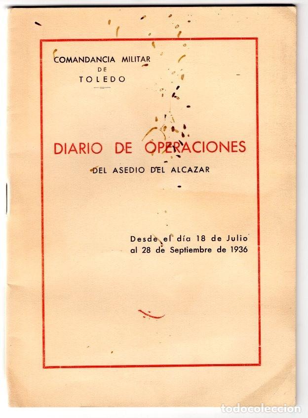 Militaria: LA DEFENSA DEL ALCAZAR DE TOLEDO EL ASEDIO DEL ALCAZAR DE TOLEDO DIARIO DE OPERACIONES Y ... - Foto 10 - 230290725
