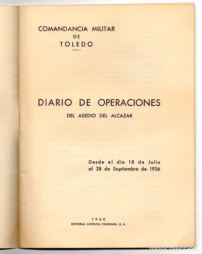 Militaria: LA DEFENSA DEL ALCAZAR DE TOLEDO EL ASEDIO DEL ALCAZAR DE TOLEDO DIARIO DE OPERACIONES Y ... - Foto 11 - 230290725
