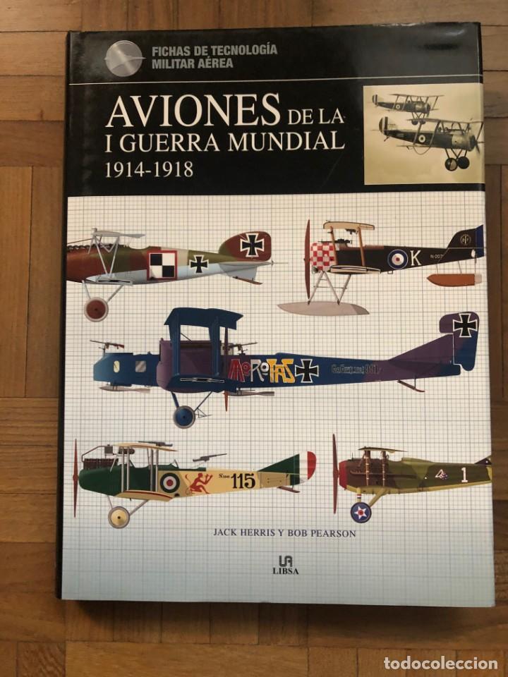 AVIONES DE LA I GUERFRA MUNDIAL. JACK HERRIS Y BOB PEARSON. LIBSA. (Militar - I Guerra Mundial)