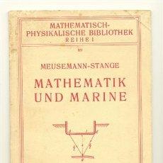Militaria: MATHEMATIK UND MARINE .. BERLÍN 1936 .. LIBRO MATEMÁTICAS DE LA MARINA. Lote 22294637