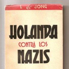 Militaria: HOLANDA CONTRA LOS NAZIS .- L. DE JONG . Lote 24997178