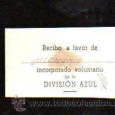 Militaria: DIVISION AZUL. RECIBO A FAVOR DE INCORPORADO VOLUNTARIO A LA DIVISION AZUL. . Lote 29209115