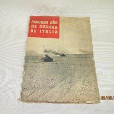 Militaria: ANTIGUO LIBRO *SEGUNDO AÑO DE GUERRA DE ITALIA* ILUSTRACIONES DE 2ª GUERRA MUNDIAL - AÑO 1940S.. Lote 56733104