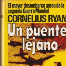 Militaria: UN PUENTE LEJANO, CORNELIUS RYAN . Lote 112760303