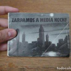 Militaria: ANTIGUO LIBRITO MILITAR ZARPAMOS A MEDIA NOCHE. II GUERRA MUNDIAL.. Lote 131415430