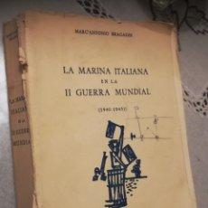 Militaria: LA MARINA ITALIANA EN LA II GUERRA MUNDIAL 1940-1945.EDITORIAL NAVAL, MADRID. MAC ANTONIO BRAGADIN. Lote 134244147