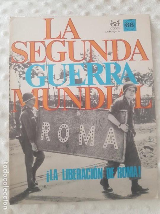 REVISTA LA SEGUNDA GUERRA MUNDIAL Nº 66 LA LIBERACIÓN DE ROMA. CODEX (Militar - II Guerra Mundial)