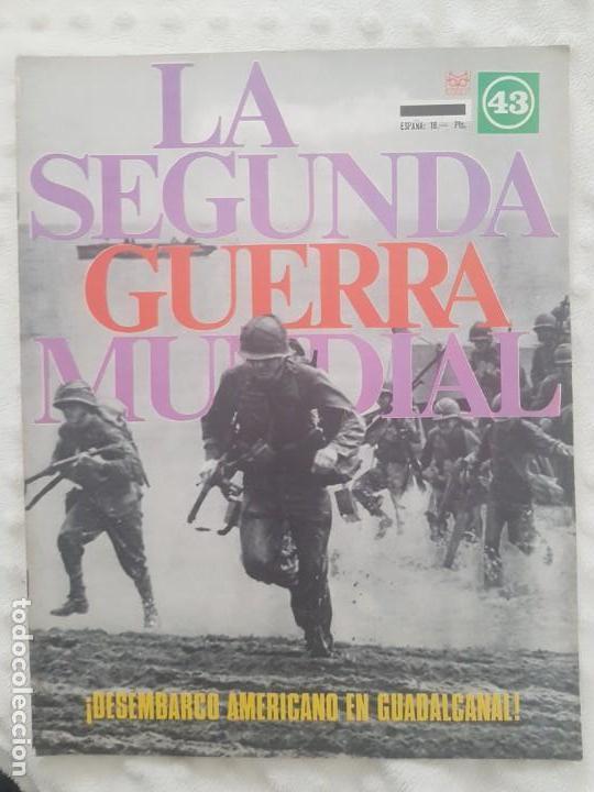 REVISTA LA SEGUNDA GUERRA MUNDIAL Nº 43 DESEMBARCO AMERICANO EN GUADALCANAL. CODEX (Militar - II Guerra Mundial)