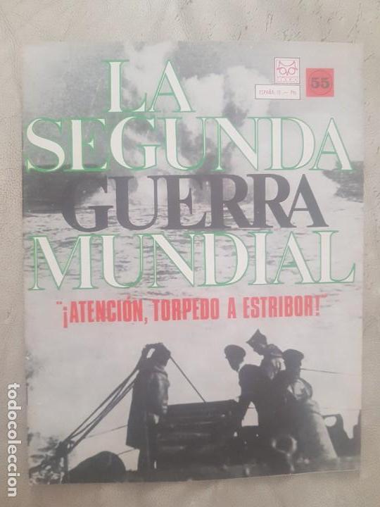 REVISTA LA SEGUNDA GUERRA MUNDIAL Nº 55 ATENCIÓN, TORPEDO A ESTRIBOR. CODEX (Militar - II Guerra Mundial)