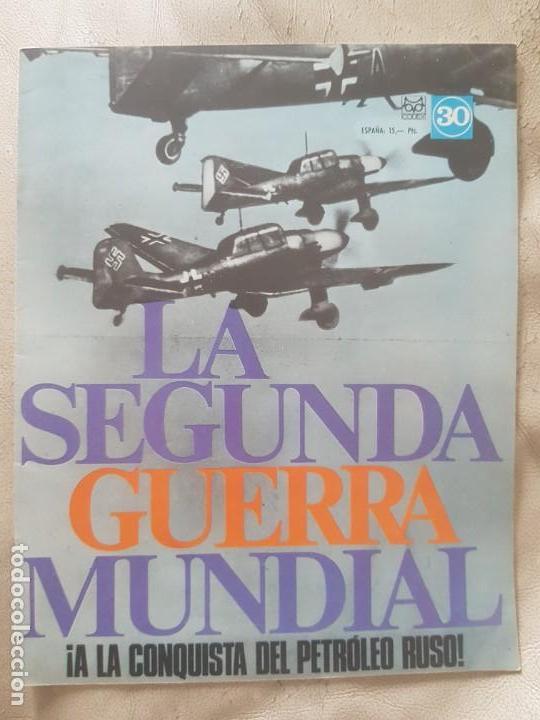 REVISTA LA SEGUNDA GUERRA MUNDIAL Nº 30 A LA CONQUISTA DEL PETRÓLEO RUSO. CODEX (Militar - II Guerra Mundial)