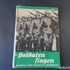 Militaria: CANCIONERO DE SOLDADOS EN MARCHA. SOLDATEN SINGEN. WEHRMACHT. III REICH. AÑOS 1939-45. Lote 177742783