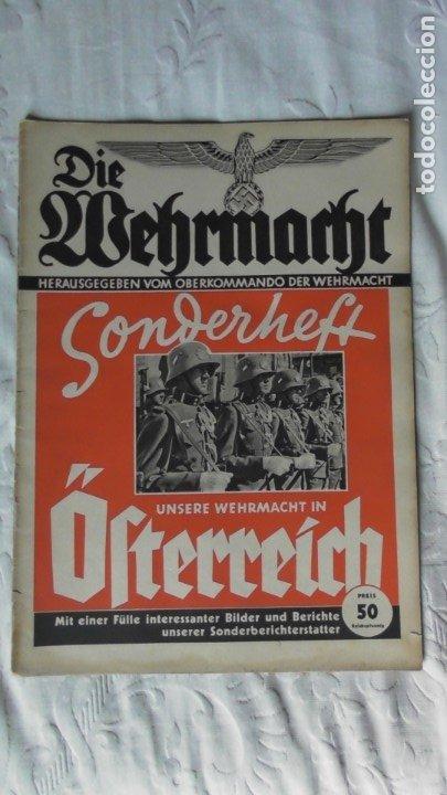 EDICIÓN ESPECIAL DE LA REVISTA DIE WEHRMACHT DEDICADA A ANSCHLUSS, LA ANEXIÓN DE AUSTRIA. (Militar - II Guerra Mundial)