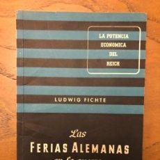 Militaria: LAS FERIAS ALEMANAS EN LA GUERRA, LUDWIG FICHTE. Lote 191760868