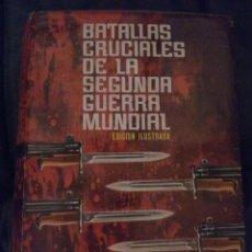Militaria: BATALLAS CRUCIALES DE LA SEGUNDA GUERRA MUNDIAL - H.A. JACOBSEN Y J. ROHWER. Lote 192931533