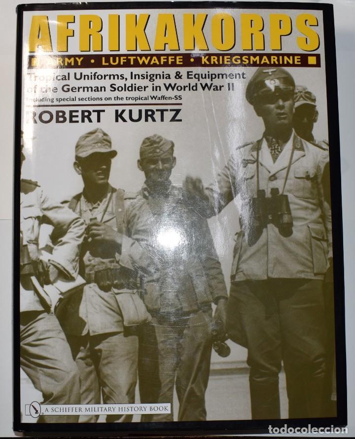 AFRIKAKORPS.UNIFORMES,INSIGNIAS Y EQUIPOS DE LOS ALEMANES DURANTE LA SEGUNDA GUERRA MUNDIAL (Militar - II Guerra Mundial)