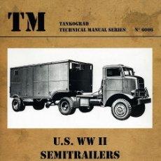 Militaria: TECHNICAL MANUALS. U.S. WW II - SEMITRAILERS FOR AUTOCAR, FEDERAL & IHC TRACTOR TRUCKS. Lote 210782320