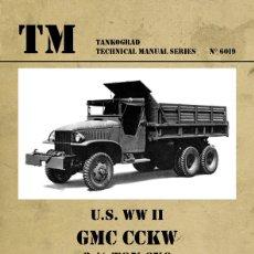 Militaria: TECHNICAL MANUALS. U.S. WW II GMC CCKW 2 ½-TON 6X6 DUMP TRUCKS, GUN TRUCKS, BOMB SERVICE TRUCKS. Lote 210784917
