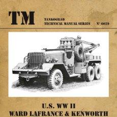 Militaria: TECHNICAL MANUALS. U.S. WW II WARD LAFRANCE / KENWORTH M1 - M1A1 HEAVY WRECKERS. Lote 210786269