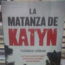 Militaria: THOMAS URBAN. LA MATANZA DE KATYN .ESFERA DE LOS LIBROS. Lote 288739938